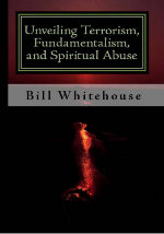 Unveiling Terrorism,Fundamentalism, and Spiritual Abuse